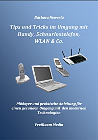 Tips und Tricks für Handy, WLAN & Co.